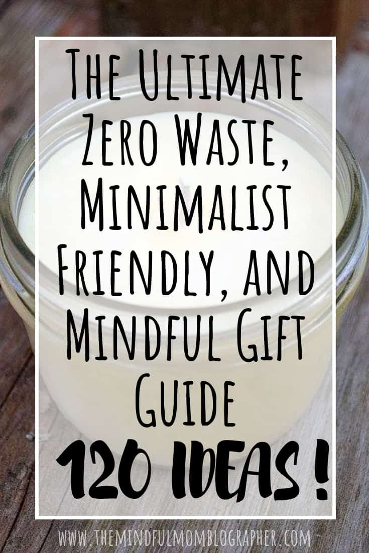 The ultimate zero waste, minimalist friendly, and mindful gift guide (with over 120 gift ideas)!