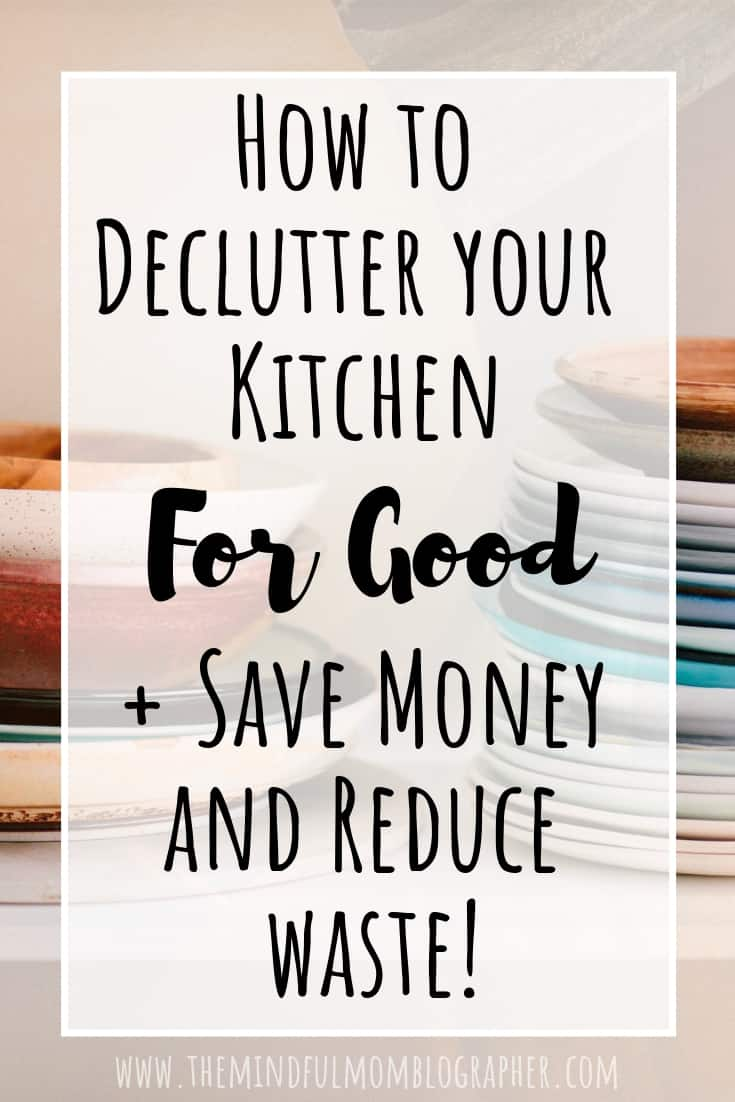 Feeling overwhelmed by clutter in your kitchen? This ultimate guide for decluttering your kitchen will help you clear kitchen clutter for good. Also included are tips to save money in the kitchen and reduce kitchen waste! Finally, learn how to keep clutter from coming back in. #declutter #decluttering #kitchen #clutter #clutterfree