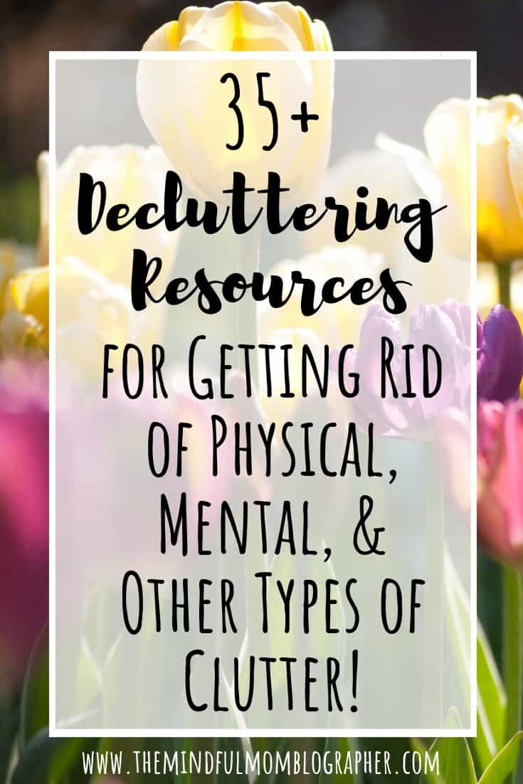 Need tips on how to declutter? This roundup of 35+ decluttering resources contains resources on how to declutter physical clutter, mental clutter, and other types of clutter. Plus, if you need ideas for clutter-free and/or minimalist gift ideas, this post is for you! #declutter #decluttering #declutteringtips #declutteryourhome #declutteryourlife
