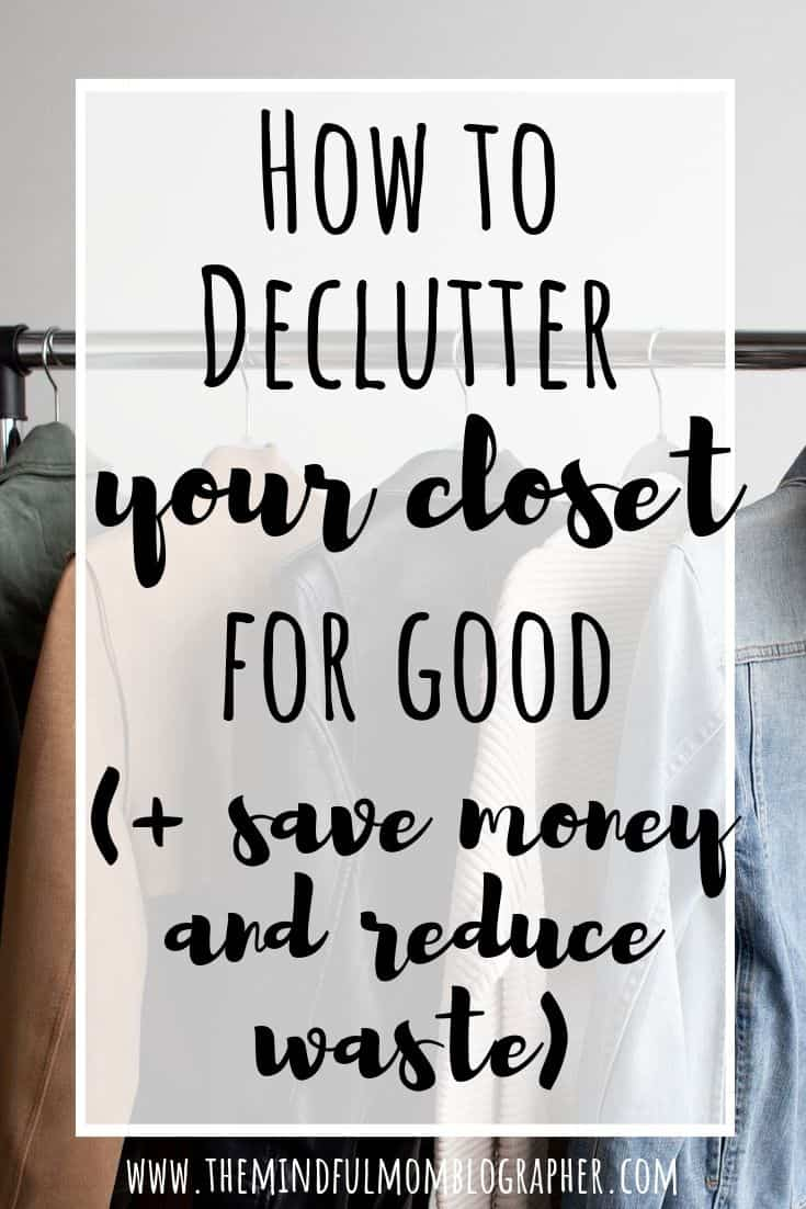 Image for pinterest with a photo of a clothing rack with five tops hanging. Text over the photos says 'How to Declutter your closet for good (+ save money and reduce waste)