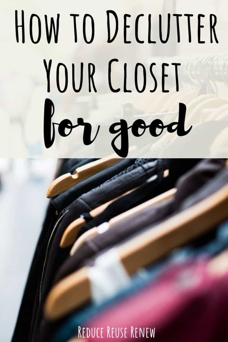 "Imagine for Pinterest. Photo of clothes on a clothing rack. Text over photo says: ""How to Declutter your closet for good"""